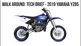 4. Walk-Around: Tech Brief on the 2019 Yamaha YZ85