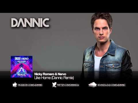 Nicky Romero & NERVO  - Like Home (Dannic Remix)