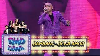 Video Syahdu Banget! Bambang [DEWA AMOR] - DMD Tawa (9/11) MP3, 3GP, MP4, WEBM, AVI, FLV November 2018