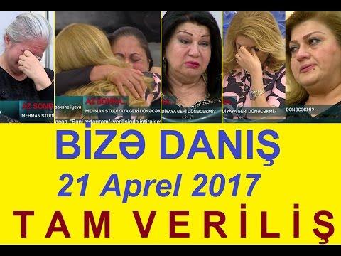 Bize danis 21 aprel 2017 Tam verilis / Bize danis 21.04.2017 / HD