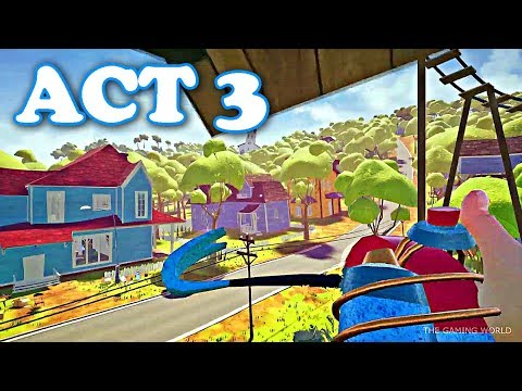 HELLO NEIGHBOR - Act 3 Full Walkthrough | Getting all the keys & Secret Doors