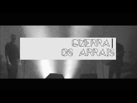 , title : 'Guerra | Os Arrais (Música nova)'