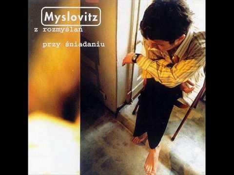 Myslovitz - Z rozmyślań przy śniadaniu lyrics