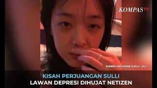 Kisah Perjuangan Sulli Lawan Depresi Dihujat Netizen