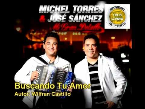 Buscando Tu Amor Michel Torres Y Jose...
