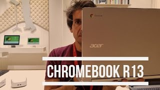 Acer Chromebook R13 con Play Store | Anteprima IFA 2016 Video