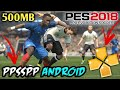 500Mb High Compressed || PES 2018 DOWNLOAD ON ANDROID || PPSSPP MOD DATA WITH GAMEPLAY PROOF