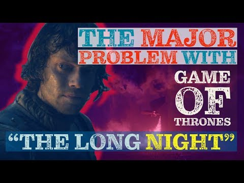 #TheLongNight #GameofThrones Did it Suck? The Major Problem with Game of Thrones  - The Long Night