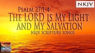 Psalms 27:1-4 The Lord Is My Light & My Salvation