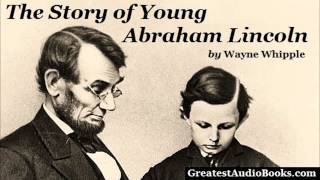 THE STORY OF YOUNG ABRAHAM LINCOLN (AudioBook)