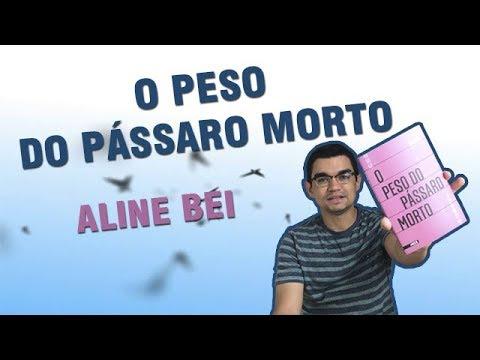 | 14 | O Peso do Pássaro Morto (Aline Bei) - As marcas silenciosas na vida de uma mulher