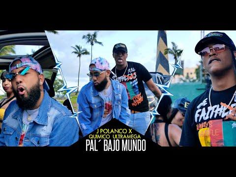 J Polanco x Quimico Ultra Mega - Pal' Bajo Mundo (Remix) (Video Oficial)