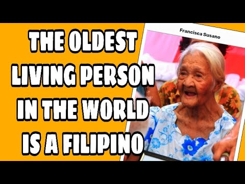 THE OLDEST LIVING PERSON  IN THE WORLD IS A FILIPINO