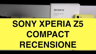 Recensione Sony Xperia Z5 Compact