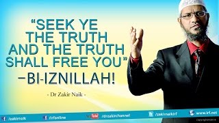 """Seek ye the Truth and the Truth shall free You"" - Bi'iznillah!"