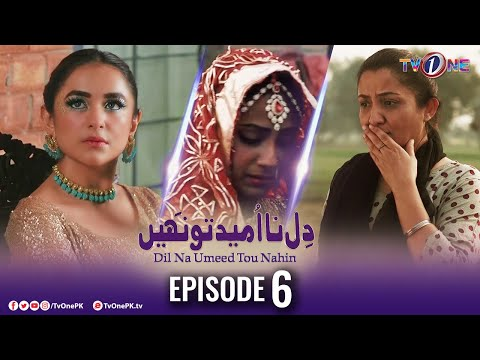 Dil Na Umeed Toh Nahi | Episode 6 | TV One