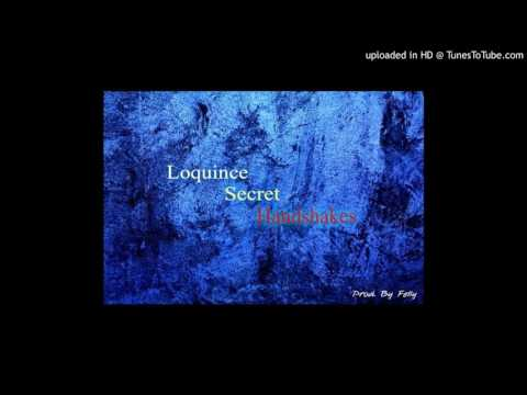 Loquince - Secret Handshakes (Prod. By Felly)