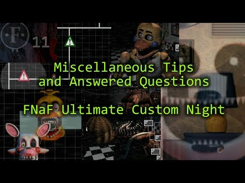FNaF Ultimate Custom Night - Miscellaneous Tips And Answered Questions