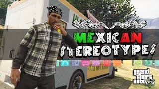 Mexican Stereotypes (GTA 5)