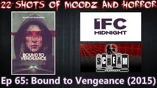 Nonton Podcast  22 Shots Of Moodz And Horror Ep  65   Bound To Vengeance  2015  Film Subtitle Indonesia Streaming Movie Download