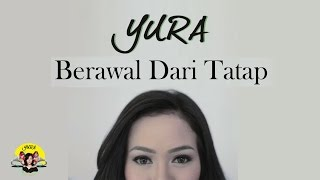 YURA YUNITA - BERAWAL DARI TATAP ( Official Music Video ) Video