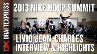 Livio Jean-Charles - Interview & Practice Highlights - 2013 Nike Hoop Summit