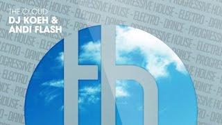 Dj KoeH & AnDi FlaSh - The Cloud (Official) Video