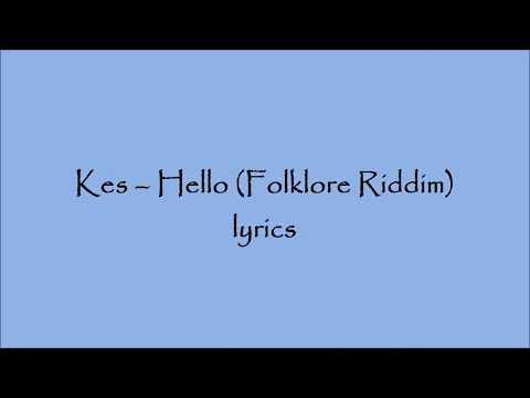 Video Kes- Hello (Folklore riddim)- lyrics download in MP3, 3GP, MP4, WEBM, AVI, FLV January 2017
