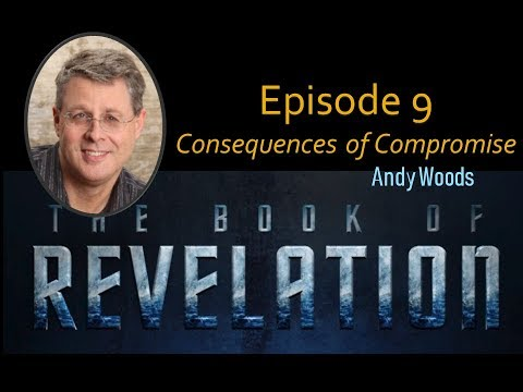Revelation Episode 9. The Consequence of Compromise. Rev. 2:12-17