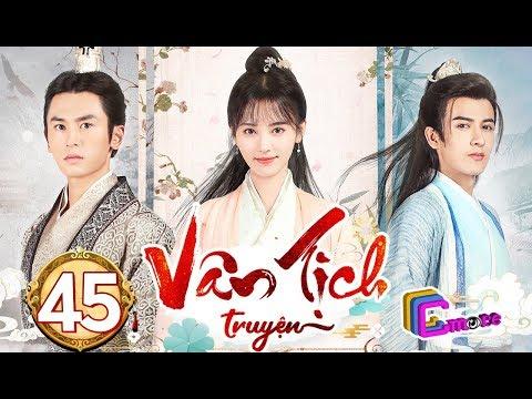 Phim Hay 2019 | Vân Tịch Truyện - Tập 45 | C-MORE CHANNEL - Thời lượng: 44 phút.