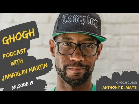 GHOGH Podcast with Jamarlin Martin #19 | Anthony D. Mays