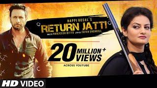 Video Return Jatti Full Video Song   Happi Gosal   Noor   Latest Punjabi Song MP3, 3GP, MP4, WEBM, AVI, FLV Januari 2019