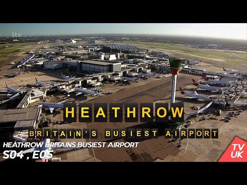 Heathrow Britain's Busiest Airport S04E05  - TVUK