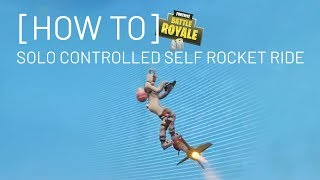 [HOW TO] Solo controlled self rocket ride - FortniteBR Tutorial