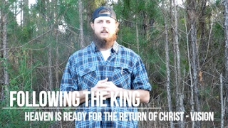 Vision - Heaven is ready for Christ's Return