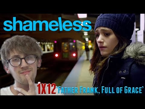 Shameless Season 1 Episode 12 (Season Finale) - 'Father Frank, Full of Grace' Reaction