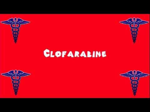 Pronounce Medical Words ― Clofarabine