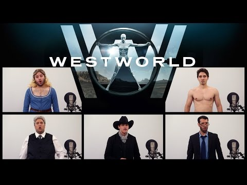 An Acapella Cover of the Westworld Theme Song