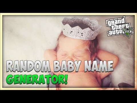 GTA 5 Online: Random Baby Name Generator! – Funny Website!