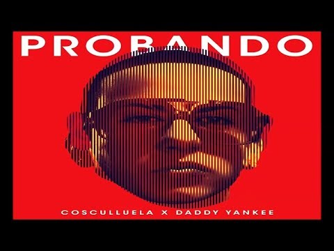 Cosculluela - Probando ft. Daddy Yankee