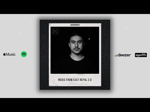 Anxmus || Music From East Nepal 2.0 || NCS || FT. Suraj RT