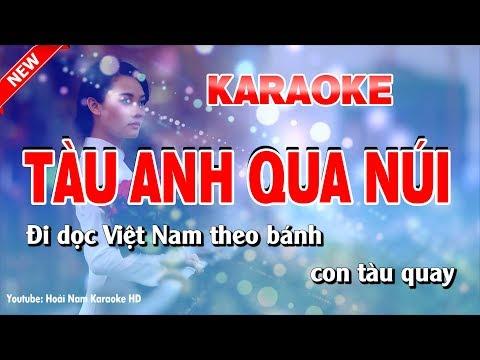 Karaoke Tàu Anh Qua Núi - Tone Nữ - tàu anh qua núi karaoke nhạc sống - Thời lượng: 4:22.