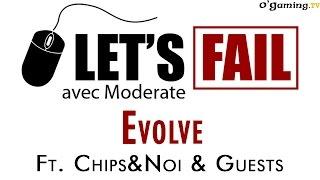 Let's Fail avec Moderate - Evolve avec Chips&Noi & Guests