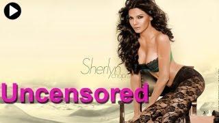 Sherlyn Chopra - Uncensored