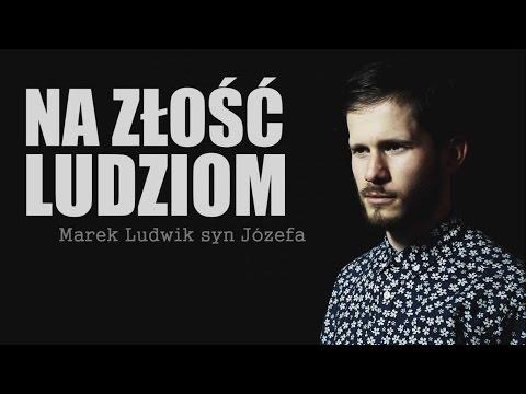 Marek Ludwik syn Józefa – Na złość ludziom (OFICJALNY TELEDYSK)