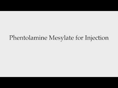 How to Pronounce Phentolamine Mesylate for Injection