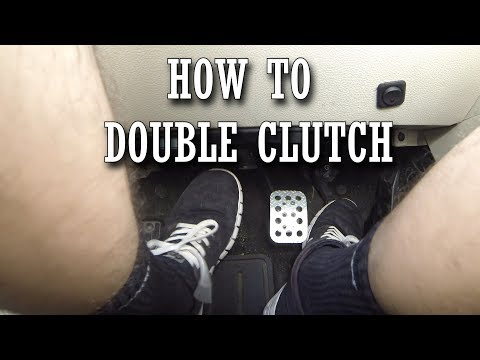 HOW TO DOUBLE CLUTCH