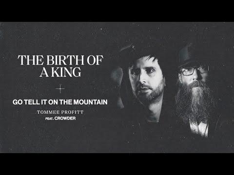 Go Tell It On The Mountain - Crowder, Tommee Profitt (AUDIO)