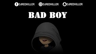 DJ Red Killer - Bad Boy