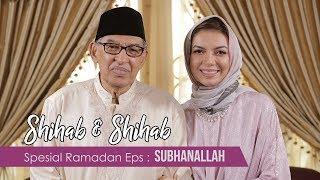 Video Shihab & Shihab eps. 10 - Subhanallah MP3, 3GP, MP4, WEBM, AVI, FLV Januari 2019